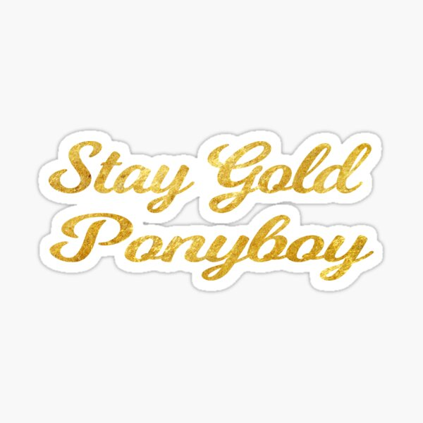 Stay Golden Ponyboy Stickers Redbubble Set to scenes from the outsiders. stay golden ponyboy stickers redbubble