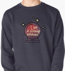 I see a strong woman Pullover