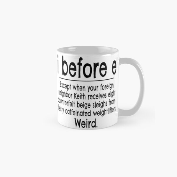 I Before E Except After C... Grammar Rule Gift for Teacher Writer Classic Mug
