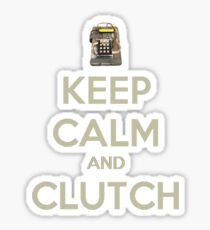 Keep Calm and Clutch Sticker
