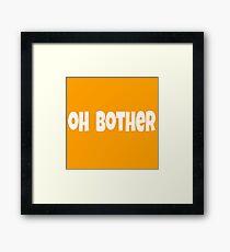 Oh Bother Framed Print