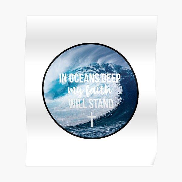 Citation chrétienne - Dans les océans profond ma foi se tiendra Poster