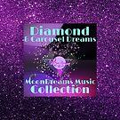 Diamond & Carousel Dreams MoonDreams Music Collection by moondreamsmusic