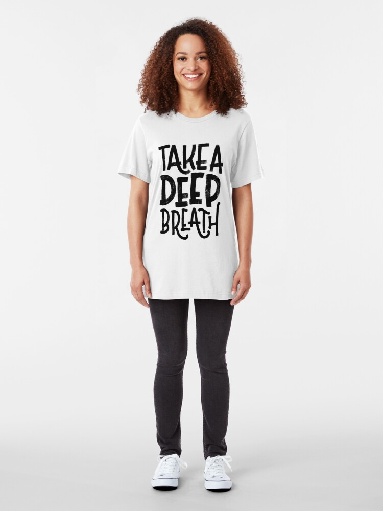 Alternate view of Take a Deep Breath Slim Fit T-Shirt