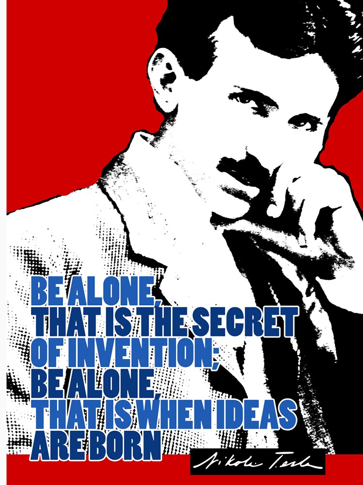 Nikola Tesla Quote 3 by pahleeloola