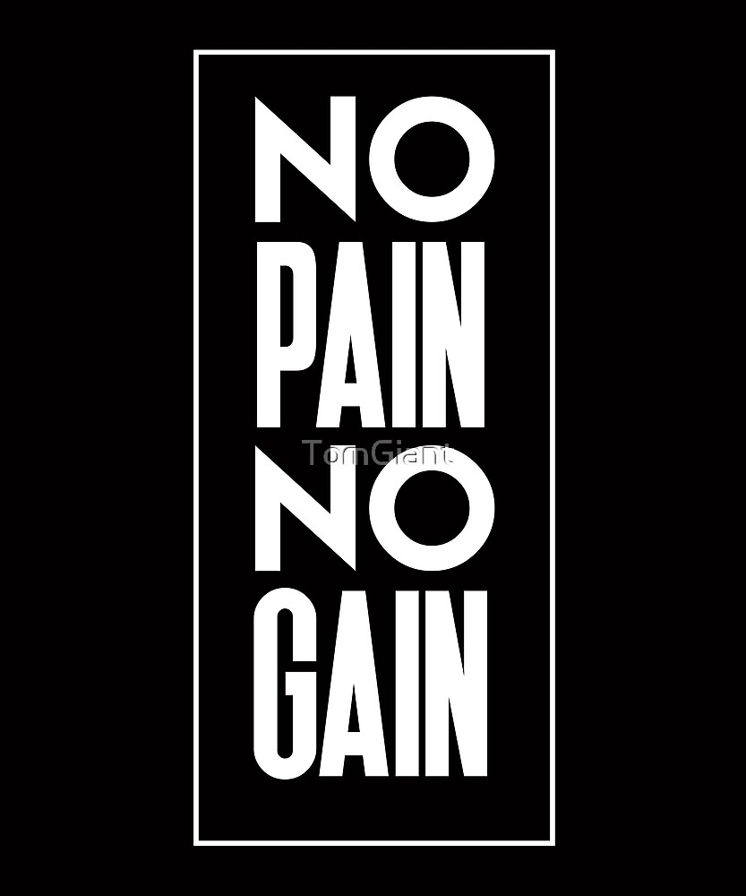 No Pain No Gain - Shirt - Gift by TomGiant