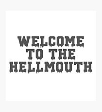 Welcome to the Hellmouth - Buffy the Vampire Slayer, BtVS, 90s, Joss Whedon, Giles, Hell Mouth, Buffyverse, High School, Alternative, Varsity Photographic Print