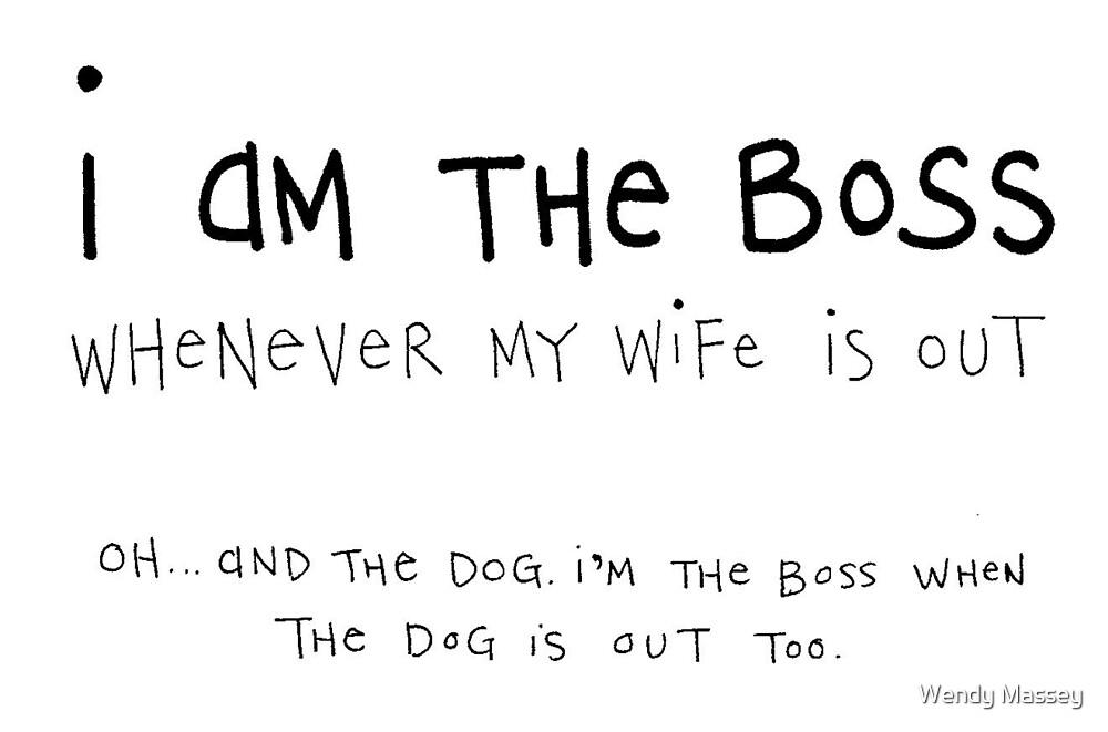 I am the boss by Wendy Massey