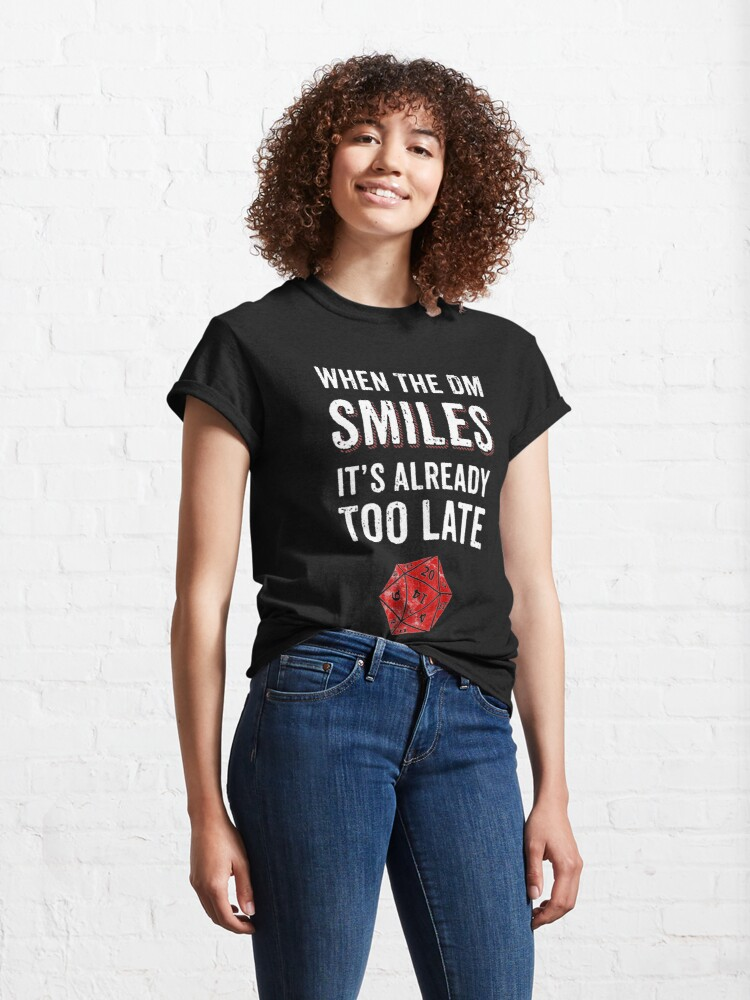 Alternate view of When The DM Smiles Its Already Too Late RPG Gamer DnD Classic T-Shirt