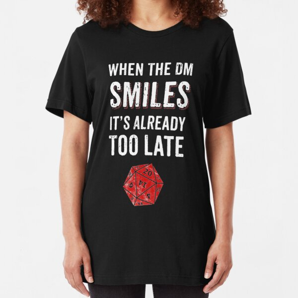 When The DM Smiles Its Already Too Late RPG Gamer DnD Slim Fit T-Shirt