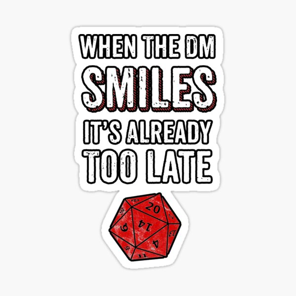 When The DM Smiles Its Already Too Late RPG Gamer DnD Sticker