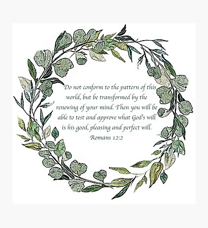 Romans 12:2 Photographic Print