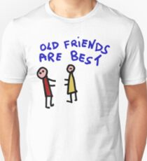Old Friend Are the best Unisex T-Shirt