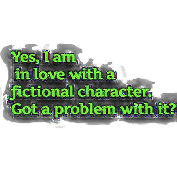 In love with a fictional character.  by PanQueenofNerds