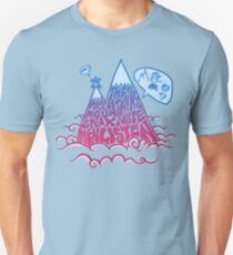 When the mountains speaks, wise men listen Unisex T-Shirt