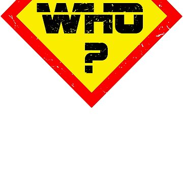 Who? Super Distressed Mens Shirt by MrSimpler