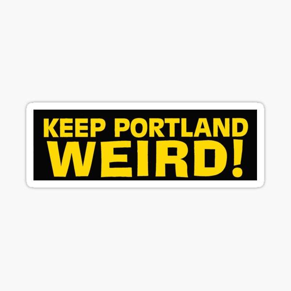 Keep Portland Weird! Sticker