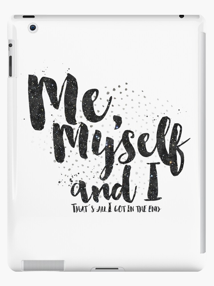 Me Myself And I Ipad Case Skin By Xart Redbubble