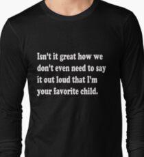 b6b7369b We Both Know Im Your Favorite Child. Mom Dad Funny Gift Idea Humor Sarcasm  Long