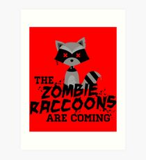 Funny Cute Distressed Zombie Raccoons Are Coming Pun Sayings Art Print