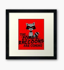 Funny Cute Distressed Zombie Raccoons Are Coming Pun Sayings Framed Print