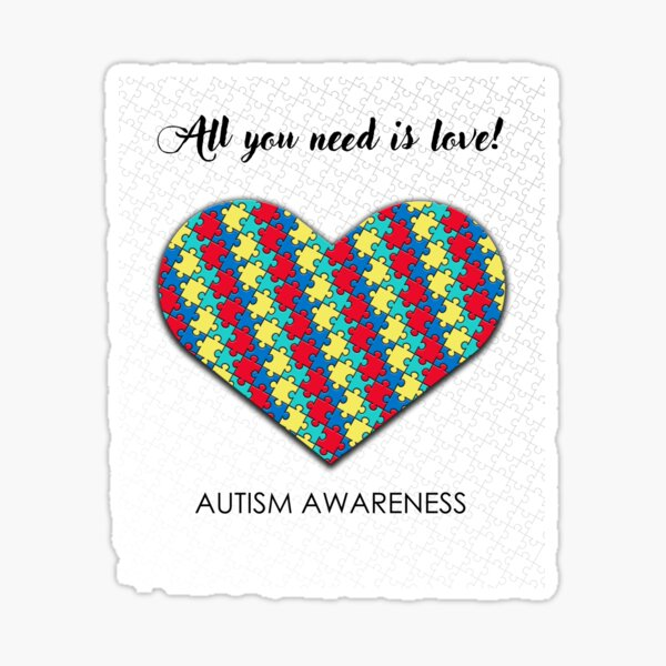 Autism Awareness - All You Need Is Love! Sticker