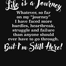Life's a Journey - But I'm Still Here... by Jessica Marshall