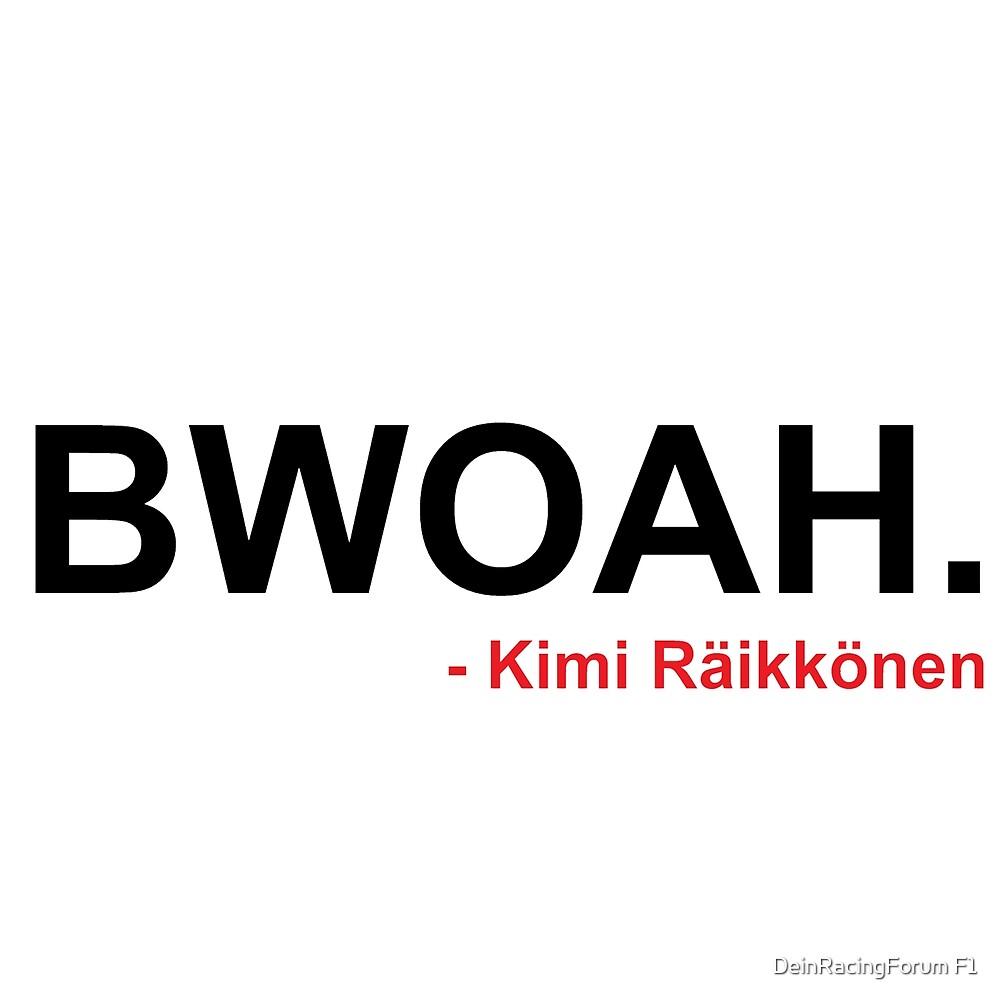 BWOAH. - Kimi Raikkonen by Formel 1 Gruppe