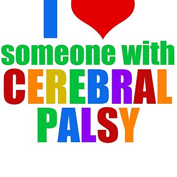 I Love Someone With Cerebral Palsy by elishamarie28
