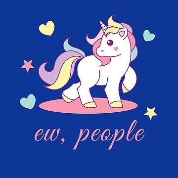 Ew, People Unicorn by WEBuyApparel