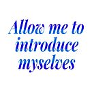 Allow me to introduce myselves in Double Blue by StrongholdShop