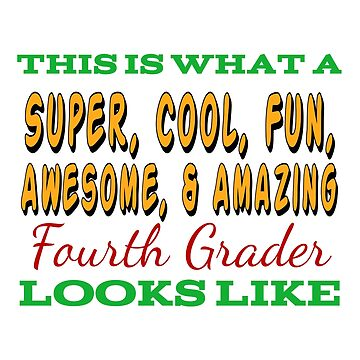 This Is What An Awesome Fourth Grader Looks Like by Designedwithtlc