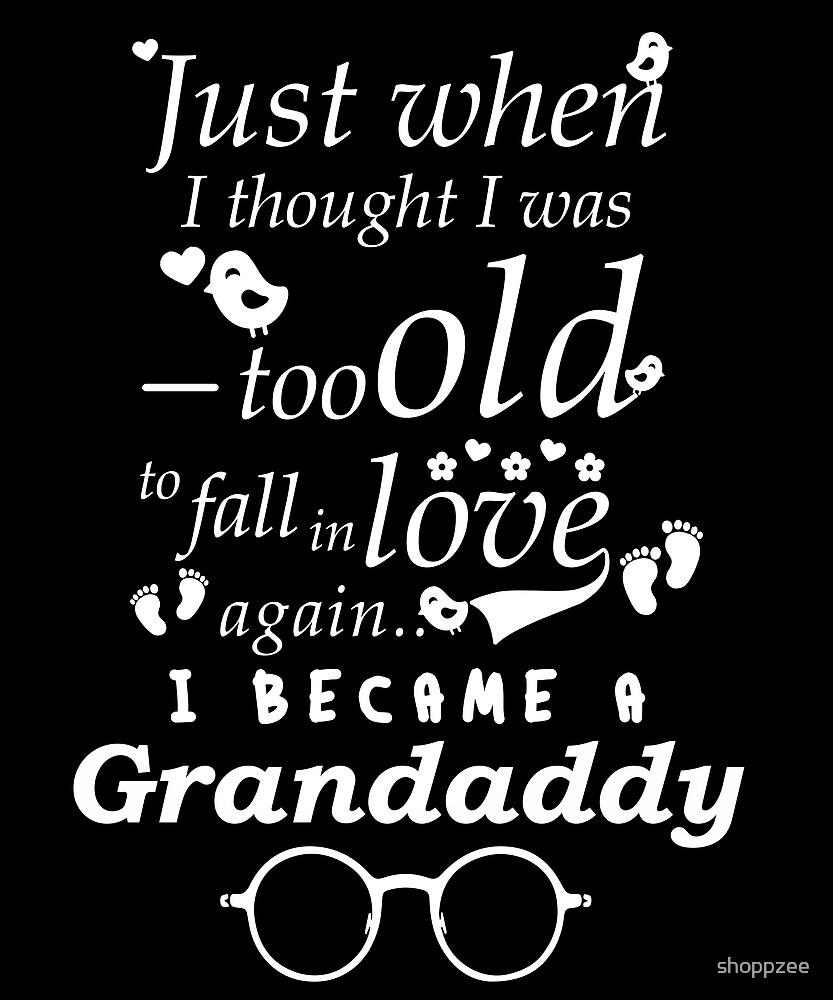 I Became Grandaddy Grandpa Grandfather by shoppzee