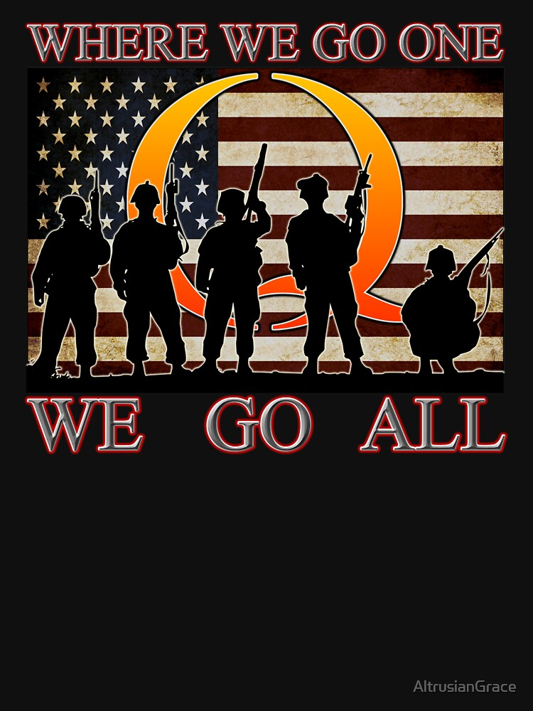 Quot Where We Go One We Go All Military Soldiers Veterans
