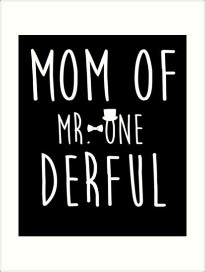 Mom Of MR Onederful Wonderful Funny 1st Birthday Boy Shirt