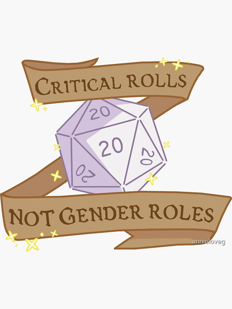 critical rolls not gender roles by annieloveg