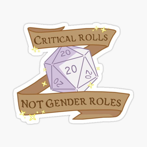 critical rolls not gender roles Sticker
