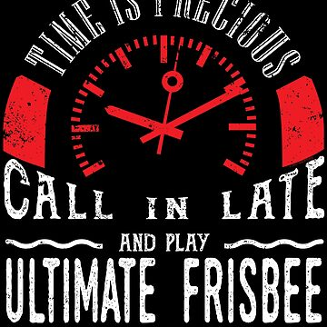 Play Ultimate Frisbee Unique Shirt Gift Call In Late by shoppzee