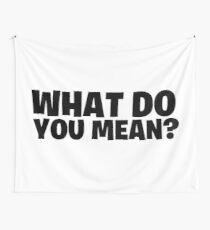 Fortnite - What do you Mean? Wall Tapestry