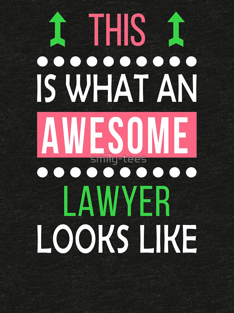 Lawyer Law Cool Funny Birthday Gift Awesome Looks By Smily Tees