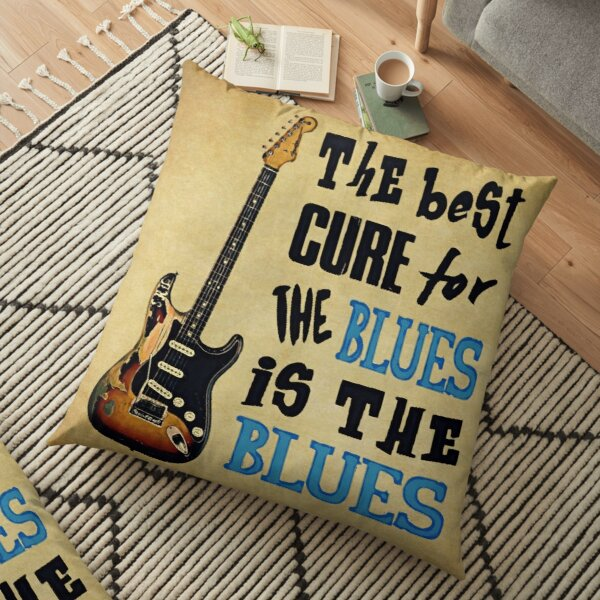 THE BEST CURE FOR THE BLUES IS THE BLUES Floor Pillow
