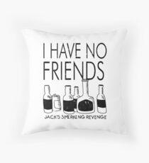 I Have No friends Jack's Smirking Revenge Throw Pillow