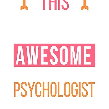 Psychologist Cool Funny Birthday Gift Awesome Looks Present by smily-tees