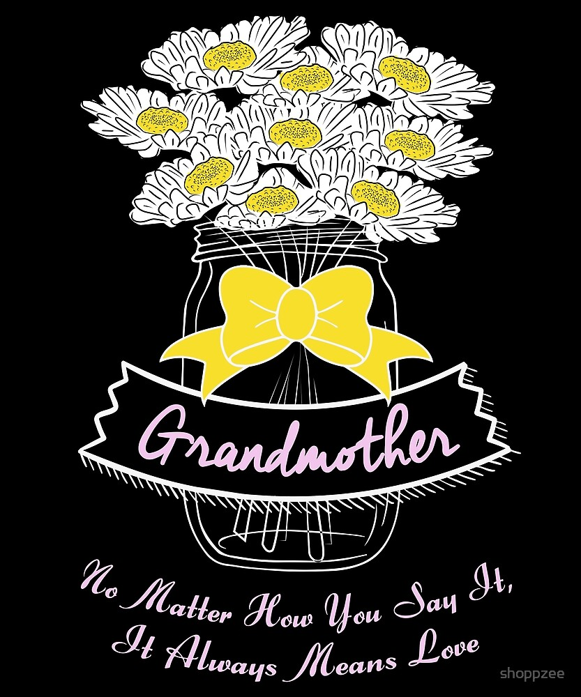 Grandparents Grandmother Means Love by shoppzee