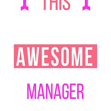 Manager Cool Funny Birthday Gift Awesome Looks Present by smily-tees