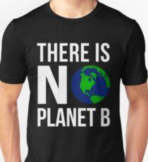 There Is No Planet B - There is no planet B! Unisex T-Shirt