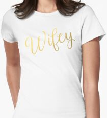 Wifey Faux Gold Foil Womens Fitted T-Shirt