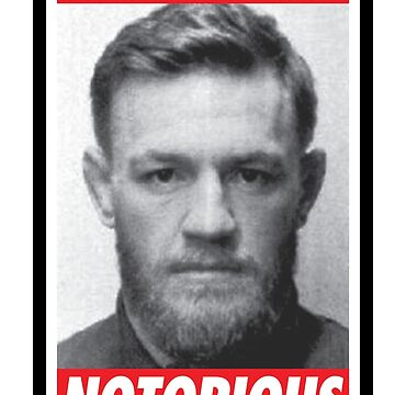 Conor McGregor Notorious Mugshot by RumShirt