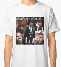 2f8cc16c146 Ya boy goin thru a lot right now Classic T-Shirt