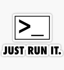 just run it Sticker